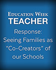 Education Week - Response: Seeing Families as 'Co-Creators' of our Schools, cover
